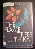 The Flame Trees of Thika:AFRICA-Elspeth Huxley,1959HCDJ