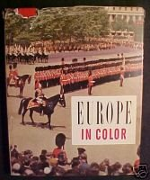 EUROPE IN COLOR- THE EDITORS OF HOLIDAY,1957,HCDJ, ILL.