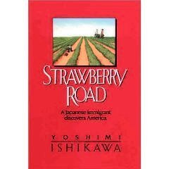 Strawberry Road-Yoshimi Ishikawa:JAPANESE IN CALIFORNIA