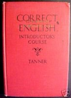 CORRECT ENGLISH INTRODUCTORY COURSE-WM. M. TANNER 1933