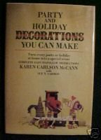 PARTY AND HOLIDAY DECORATIONS YOU CAN MAKE, HC,DJ, 1970