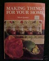 MAKING THINGS FOR YOUR HOME BY VALERIE JANITCH,1973 HC
