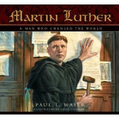 Martin Luther:A Man Who Changed The World-Paul Maier HC