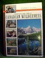 THROUGH THE GREAT CANADIAN WILDERNESS,READER'S DIGEST