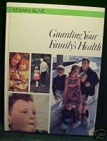 Guarding your family's health(Woman alive)Mary Senechal