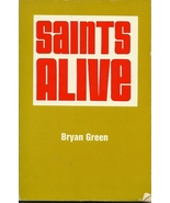 Saints Alive by Bryan Green 1977 Softcover Book Christian  - $1.99