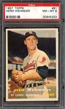 1957 Topps #81 Herm Wehmeier Psa 8 Cardinals *DS8821 - $40.00