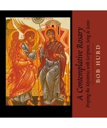 A Contemplative Rosary: The Four Mysteries  by Bob Hurd, Elaine Park - $69.98