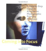 Coming Into Focus: A Step-by-Step Guide to Alternative Photographic Printing Pro image 1