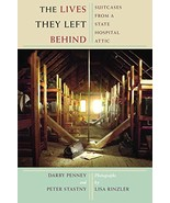 The Lives They Left Behind: Suitcases from a State Hospital Attic [Paper... - $8.49