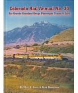 ~~~Colorado Rail Annual No 33~Rio Grande Standard Gauge Passenger Trains... - $69.95