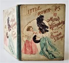 1897 antique LITTLE GROWN-UPS child art MAUD HUMPHREY Elizabeth Tucker book - $124.95