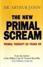New Primal Scream: Primal Therapy 20 Years on Janov, Arthur image 1