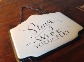 Please Wipe Your Feet Enameled Metal Sign Black Chain Ready to Hang
