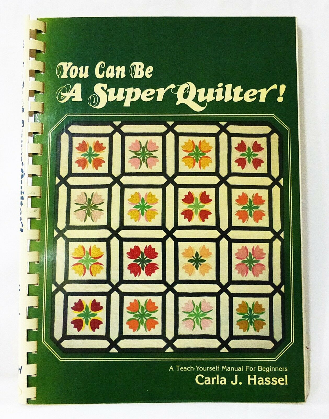 Primary image for Quilter book You can be a super quilter teach yourself beginners guide manual