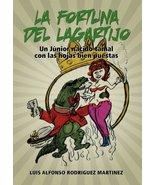 La Fortuna del Lagartijo: Un J Nior Nacido Tamal Con Las Hojas (Spanish ... - $19.75