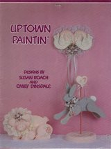 UPTOWN PAINTIN' by Susan Roach  tole painting Book - $6.99