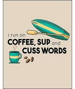 I Run On Coffee Sup and Cuss Words Laminated Funny Sign sp3011 - $8.86