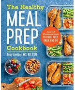 The Healthy Meal Prep Cookbook: Easy and Wholesome Meals to Cook, Prep, ... - $6.99