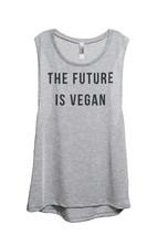 Thread Tank The Future Is Vegan Women's Sleeveless Muscle Tank Top Tee Sport Gre - $24.99+