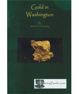 Gold in Washington ~ Gold Prospecting - $10.95