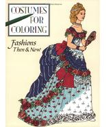 FASHIONS THEN & NOW ( Costumes for Coloring) Morales - unused   - $8.00