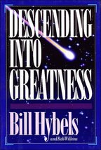 Descending into Greatness Hybels, Bill and Wilkins, Rob - $1.83