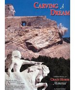 Carving a Dream: A Photo History of the Crazy Horse Memorial  - $14.80