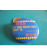 """Imelda Marcos  PinBack Metal Button """"If the Shoe Fits, Buy It"""" 1985 - $10.00"""