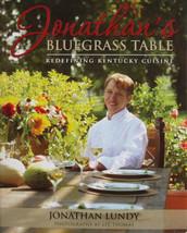 Jonathan's Bluegrass Table : Kentucky Cuisine Cookbook - Jonathan Lundy ... - $37.73