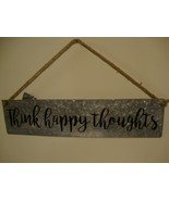 Think Happy Thoughts new Galvanized tin Country hanging sign - $22.44