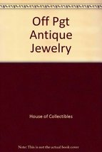 The Official Price Guide to Antique Jewelry [Paperback] Arthur Guy Kaplan and Th