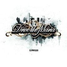 Elmwood [Audio CD] Drive Like Maria - $13.80