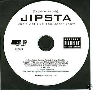 Jipsta (CD Single) Don't Act Like You Know (9 Remixes)