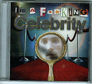 DJ Timbo (CD Single) I'M A F**cking Celebrity (9 Mixes)