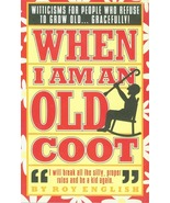 When I Am An Old Coot - $6.95