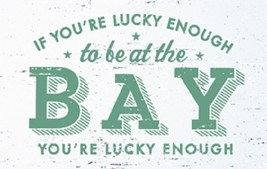 Item 0125 - Bay Sign rustic wood sign - If You're Lucky Enough ...Bay - ... - $28.00