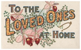 TO THE LOVED ONES AT HOME EMBOSSED POSTCARD c1910s WITH FLOWERS - $4.62