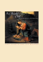 How Beautiful Is the Child [Choral Songbook] Music for Advent and Christmas
