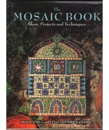 The Mosaic Book: Ideas, Projects and Techniques Peggy Vance and Celia Go... - $17.82