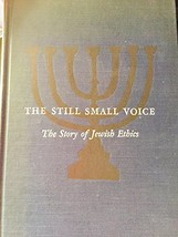 Still Small Voice, Story of Jewish Ethics Book One [Hardcover] Silverman William