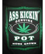 A$$ KICKIN' GENUINE HOME GROWN POT SHORT SLEEVE T- SHIRT - $9.97