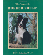 The Versatile Border Collie : Janet Larson : New Hardcover  @ - $69.95