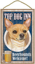 "Top Dog Inn Beerhounds Chihuahua Tan Bar Sign Plaque dog 10"" x 16""  Beer  - $21.95"