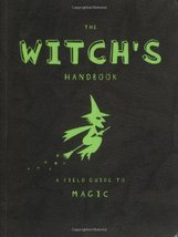 The Witch's Handbook: A Field Guide to Magic [Sep 16, 2002] Rachel Dicki... - $30.68