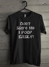 Don't Scare Me I Poop Easily Men's T-Shirt - Custom (4888) - $19.12+