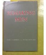Remaking Men Paul Campbell Peter Howard Hardcover Book - $0.99