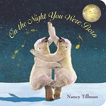 On the Night You Were Born [Board book] Tillman, Nancy - $4.68