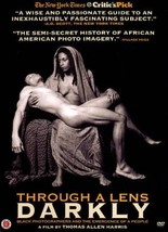 THROUGH A LENS DARKLY: BLACK PHOTOGRAPHERS AND THE EMERGENCE OF A PEOPLE... - $69.80