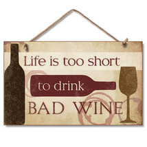 Retro Wooden Sign Wall Plaque Life is Too Short to Drink Bad Wine - $12.99